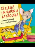 Si Llevas Un Ratón a la Escuela: If You Take a Mouse to School (Spanish Edition)