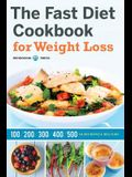 Fast Diet Cookbook for Weight Loss: 100, 200, 300, 400, and 500 Calorie Recipes & Meal Plans