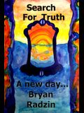 Search For Truth: A new day...