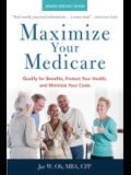 Maximize Your Medicare: 2020-2021 Edition: Qualify for Benefits, Protect Your Health, and Minimize Your Costs