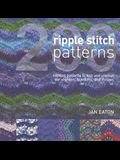 200 Ripple Stitch Patterns: Exciting Patterns to Knit & Crochet for Afghans, Blankets & Throws