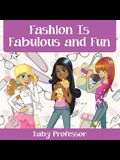 Fashion Is Fabulous and Fun - Children's Fashion Books