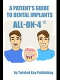 A Patient's Guide to Dental Implants: All-On-4