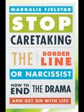 Stop Caretaking the Borderline or Narcissist: