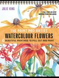 The Paint Pad Artist: Watercolour Flowers: 6 Beautiful Pictures to Pull-Out and Paint