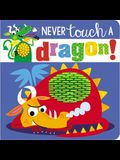 Never Touch a Dragon!