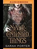 Never-Contented Things: A Novel of Faerie