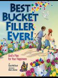 Best Bucket Filler Ever!: God's Plan for Your Happiness