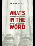 What's in the Word: Rethinking the Socio-Rhetorical Character of the New Testament