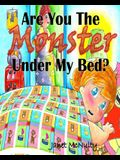 Are You The Monster Under My Bed?