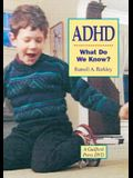 Adhd-What Do We Know?