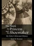 The Nazi, the Princess, and the Shoemaker: My Father's Holocaust Odyssey