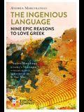 The Ingenious Language: Nine Epic Reasons to Love Greek