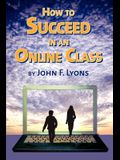 How to Succeed in an Online Class