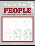 How to Draw People: Step-by-Step Face and Figure Drawing Projects