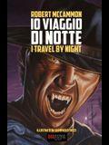 IO Viaggio Di Notte: (I Travel by Night)