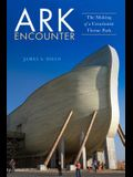 Ark Encounter: The Making of a Creationist Theme Park