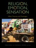 Religion, Emotion, Sensation: Affect Theories and Theologies