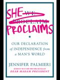 She Proclaims Lib/E: Our Declaration of Independence from a Man's World