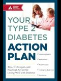 Your Type 2 Diabetes Action Plan: Tips, Techniques, and Practical Advice for Living Well with Diabetes