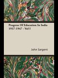 Progress of Education in India 1937-1947 - Vol I