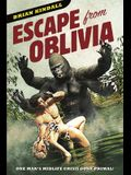Escape from Oblivia: One Man's Midlife Crisis Gone Primal