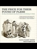 The Price for Their Pound of Flesh Lib/E: The Value of the Enslaved, from Womb to Grave, in the Building of a Nation