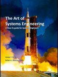 The Art of Systems Engineering: A How-To Guide for Systems Engineers