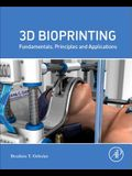 3D Bioprinting: Fundamentals, Principles and Applications