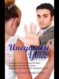 Unequally Yoke: Unequally Yoked Is a Destructive Force Against the Man and the Woman Against the Called Destiny of a Husband and Wife