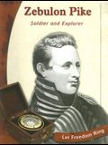Zebulon Pike: Soldier and Explorer (Exploring the West Biographies)