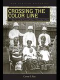Crossing the Color Line: Race, Sex, and the Contested Politics of Colonialism in Ghana