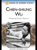 Chien-Shiung Wu: Pioneering Nuclear Physicist