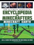 The Ultimate Unofficial Encyclopedia for Minecrafters: Earth: An A-Z Guide for Navigating the New Mobile AR Mode