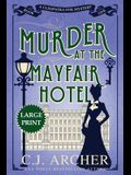 Murder at the Mayfair Hotel: Large Print