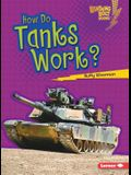 How Do Tanks Work? (Lightning Bolt Books How Vehicles Work)