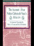 The Account: Alvar Nunez Cabeza de Vaca's Relacion