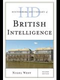 Historical Dictionary of British Intelligence, Second Edition