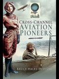 Cross-Channel Aviation Pioneers: Blanchard and Bleriot, Vikings and Viscounts