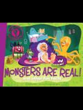 Monsters Are Real!: And Other Fun Facts