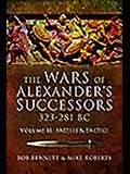 The Wars of Alexander's Successors 323 - 281 Bc. Volume 2: Battles and Tactics