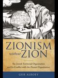 Zionism without Zion: The Jewish Territorial Organization and Its Conflict with the Zionist Organization