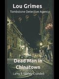 Lou Grimes Tombstone Detective Agency: Dead Man in Chinatown