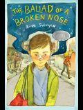 The Ballad of a Broken Nose