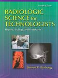 Radiologic Science for Technologists Physics, Biology, and Protection, 7e