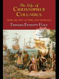 The Life of Christopher Columbus. with Appendices and the Colombus Map, Drawn Circa 1490 in the Workshop of Bartolomeo and Christopher Columbus in Lis