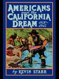 Americans and the California Dream, 1850-1915