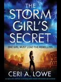The Storm Girl's Secret: An Absolutely Gripping YA Dystopian Novel Packed with Mystery and Suspense