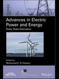 Advances in Electric Power and Energy: Static State Estimation