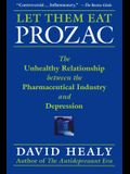 Let Them Eat Prozac: The Unhealthy Relationship Between the Pharmaceutical Industry and Depression